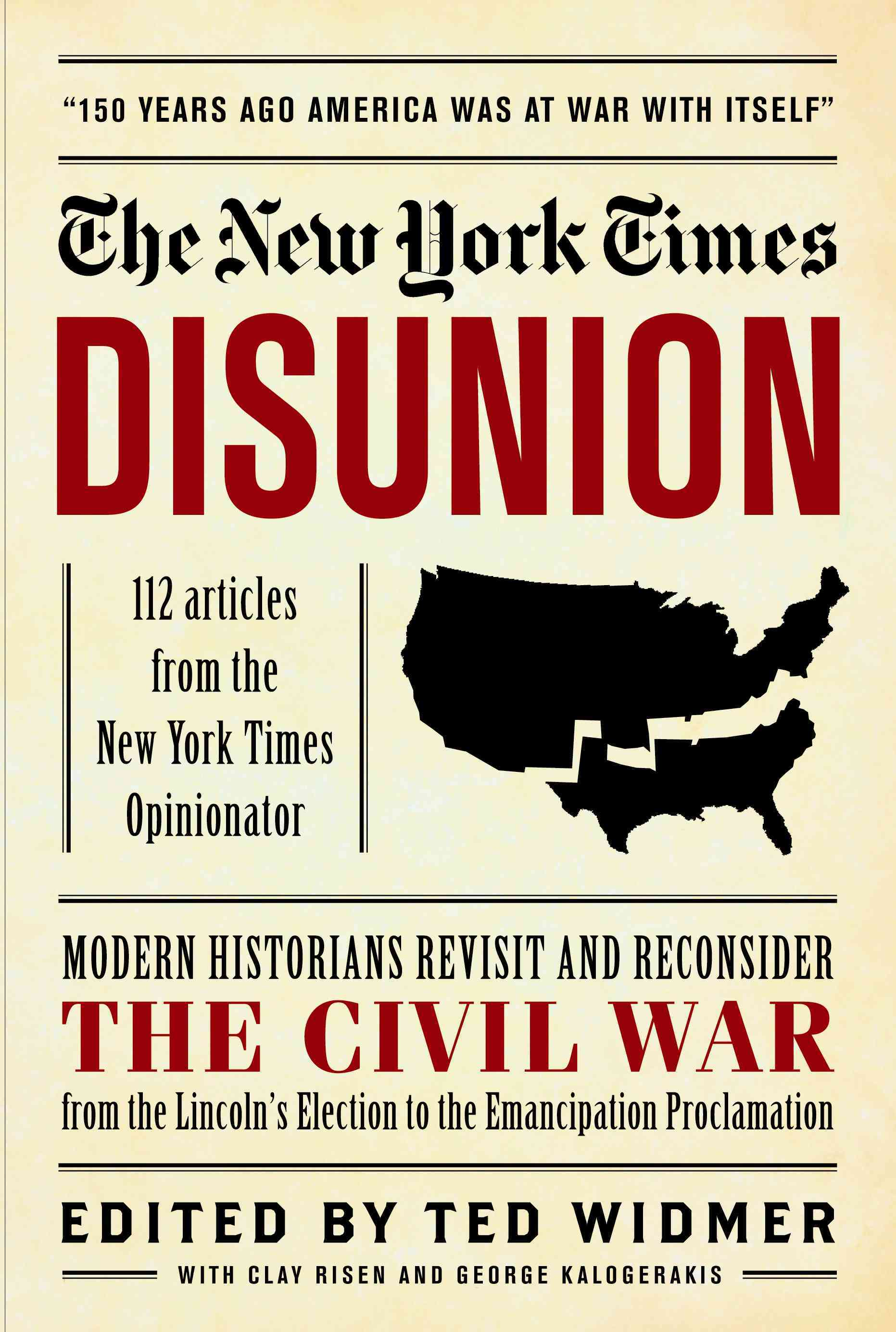 The New York Times: Disunion By Widmer, Ted (EDT)